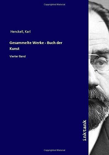 Gesammelte Werke - Buch der Kunst: Vierter Band