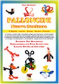 Palloncini. Nuove sculture. 67 tecniche e modelli facili e straordinari, spiegati passo dopo passo con 938 immagini. Ediz. italiana e inglese