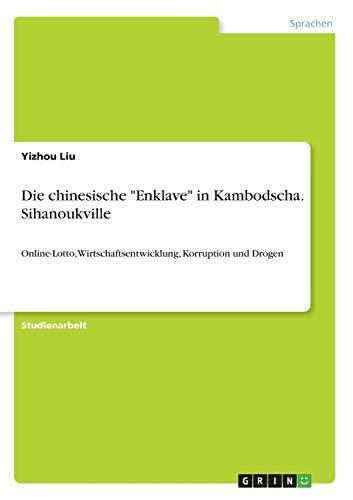 """Die chinesische \""""Enklave\"""" in Kambodscha. Sihanoukville: Online-Lotto, Wirtschaftsentwicklung, Korruption und Drogen"""