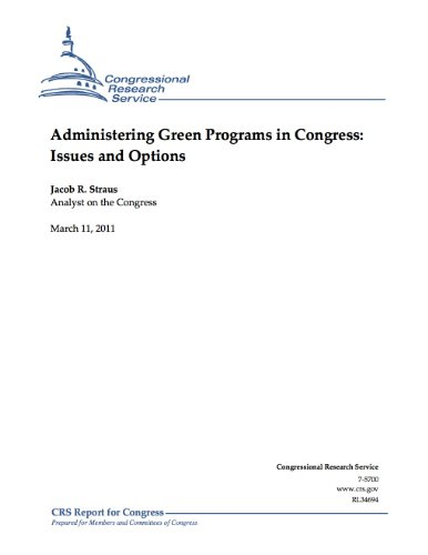 Administering Green Programs in Congress: Issues and Options