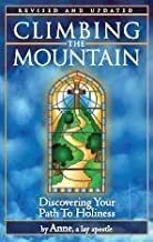 Climbing the Mountain; Discovering Your Path to Holiness