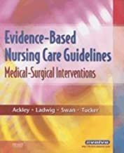 Evidence-Based Nursing Care Guidelines : Medical-Surgical Interventions