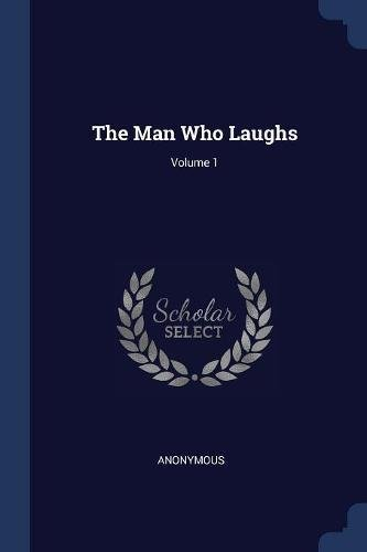 Download The Man Who Laughs; Volume 1 1376439336