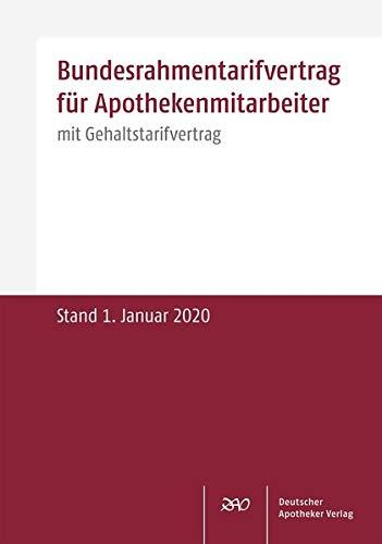 Bundesrahmentarifvertrag für Apothekenmitarbeiter: mit Gehaltstarifvertrag Stand: 1. Januar 2020