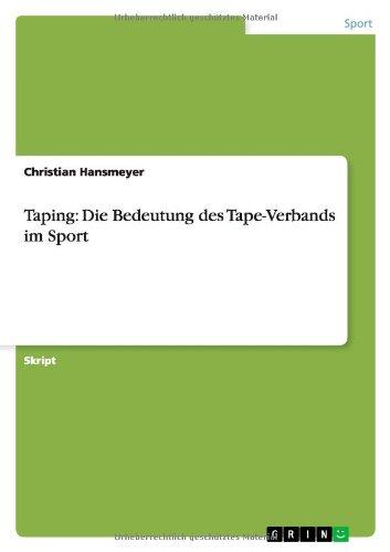 Taping: Die Bedeutung Des Tape-Verbands Im Sport