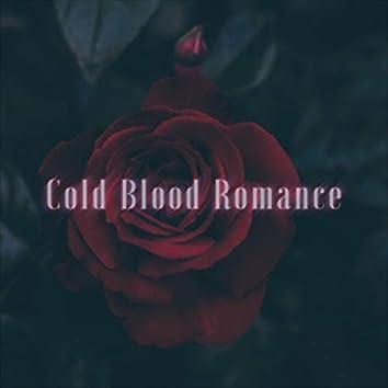 Cold Blood Romance