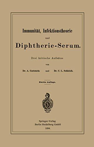 Immunität, Infektionstheorie und Diphtherie-Serum: Drei kritische Aufsätze