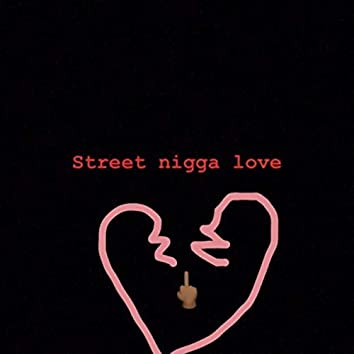 Street Nigga Love
