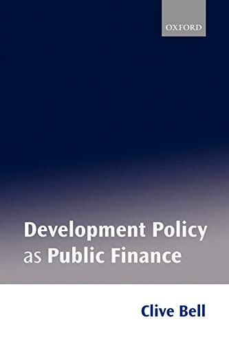 Compare Textbook Prices for Development Policy As Public Finance 1 Edition ISBN 9780198773672 by Bell, Clive