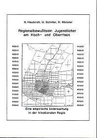 Regionalbewusstsein Jugendlicher am Hoch- und Oberrhein, eine empirische Untersuchung in der trinationalen Regio,