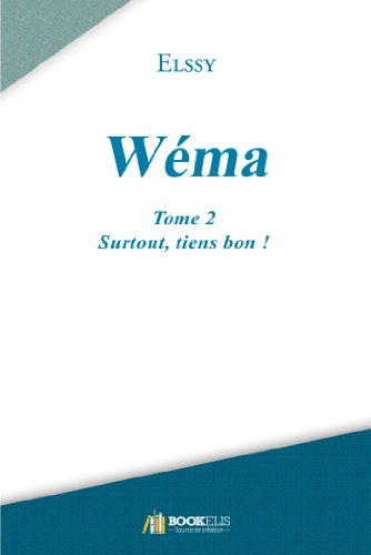 Wéma - Tome 2 : Surtout, tiens bon ! (BO.FRANCE)
