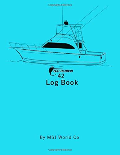 Egg Harbor 42 Log Book: Blank Lined Journal Log