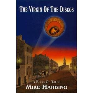 VIRGIN OF THE DISCOS: A Book of Tales