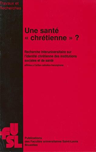 Une santé «chrétienne»? (French Edition)