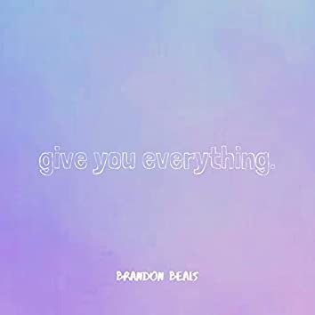 Give You Everything (Wedding Song)