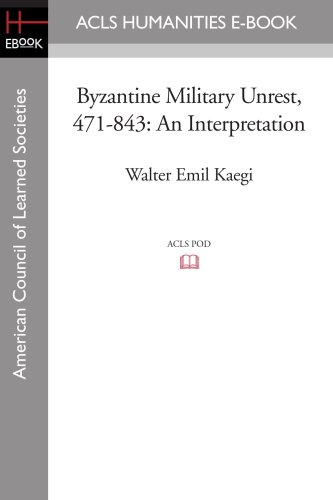 Byzantine Military Unrest, 471-843: An Interpretation