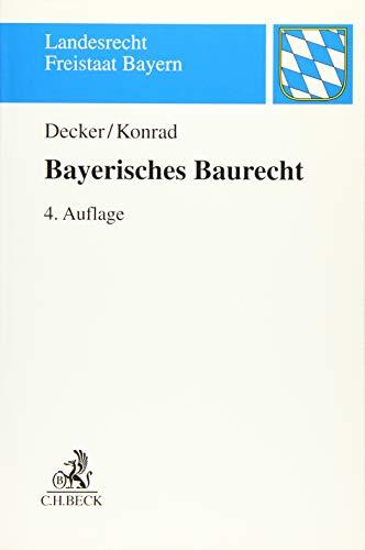 Bayerisches Baurecht: mit Bauplanungsrecht, Rechtsschutz sowie Raumordnungs- und Landesplanungsrecht