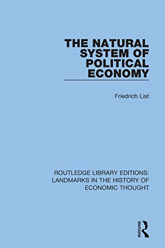 The Natural System of Political Economy (Routledge Library Editions: Landmarks in the History of Economic Thought)