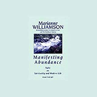 Manifesting Abundance                   By:                                                                                                                                 Marianne Williamson                               Narrated by:                                                                                                                                 Marianne Williamson                      Length: 5 hrs and 47 mins     1 rating     Overall 3.0