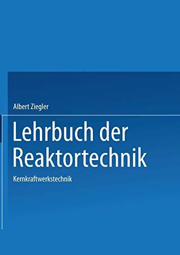 Lehrbuch der Reaktortechnik: Band 3: Kernkraftwerkstechnik