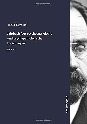 Jahrbuch fuer psychoanalytische und psychopathologische Forschungen: Band 3