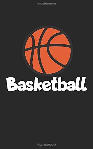 Basketball: Notizbuch für Basketball Spieler mit Zeilen. Für Notizen, Skizzen, Zeichnungen, als Kalender oder Geschenk. Geeignet für Spielstände und Körbe.