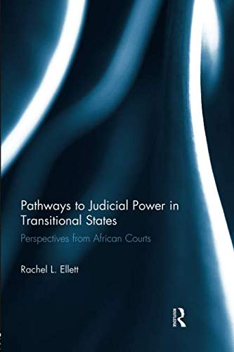 Compare Textbook Prices for Pathways to Judicial Power in Transitional States 1 Edition ISBN 9781138930117 by Ellett, Rachel