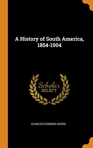 A History of South America, 1854-1904