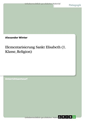 Elementarisierung Sankt Elisabeth (1. Klasse, Religion) (German Edition)