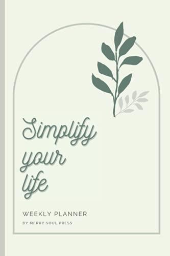 Simplify Your Life Weekly Planner: Minimal Weekly Planner