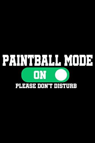 Paintball Mode On Please Don't Disturb: A5 Liniertes Notizbuch auf 120 Seiten - Paintball Notizheft | Geschenkidee für Gotcha Spieler, Paintballspieler, Vereine und Mannschaften