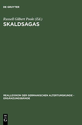 Skaldsagas: Text, Vocation, and Desire in the Icelandic Sagas of Poets (Ergänzungsbände zum Reallexikon der Germanischen Altertumskunde, Band 27)