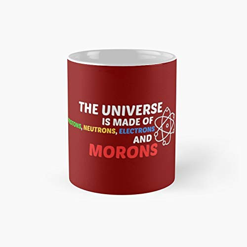 The Universe Classic Mug - Funny Gift Coffee Tea Cup White 11 Oz Best Gift For Holidays.