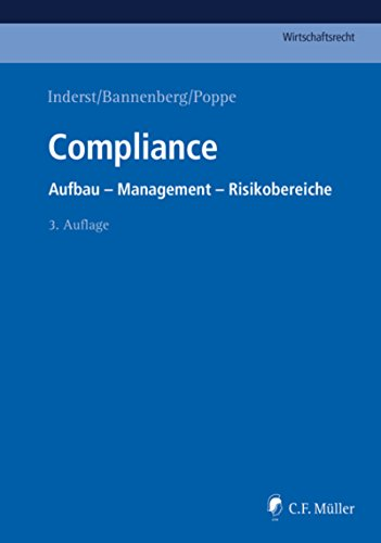 Compliance: Aufbau - Management - Risikobereiche (C.F. Müller Wirtschaftsrecht)
