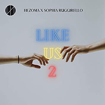 Like Us 2 (feat. Sophia Ruggirello)