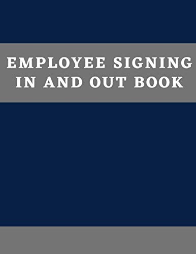 Employee Signing In And Out Book: Staff, Employee signing in record book - Business, Office, Security, volume (8)