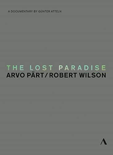 The Lost Paradise (Arvo Pärt/Robert Wilson)