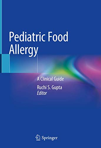 Compare Textbook Prices for Pediatric Food Allergy: A Clinical Guide 1st ed. 2020 Edition ISBN 9783030332914 by Gupta, Ruchi S.