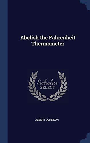 Abolish the Fahrenheit Thermometer