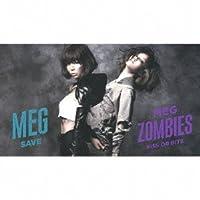【初回限定盤】「KISS OR BITE/MEG ZOMBIES+SAVE/MEG」(シングルA+B)