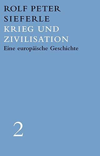 Krieg und Zivilisation: Eine europäische Geschichte. Werkausgabe Band 2 (Landt Verlag)