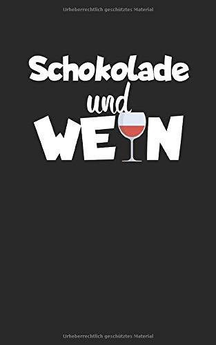 Schokolade und Wein: Notizbuch für Wein Liebhaber mit Zeilen. Für Notizen, Zeichnungen oder Geschenk zum Geburtstag. Geeignet für Rotwein und Weißwein.