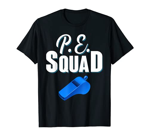 Educación Física Profesor Entrenador Gimnasio PE Squad Camiseta