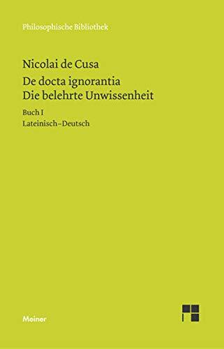 Die belehrte Unwissenheit (De docta ignorantia) / De docta ignorantia. Die belehrte Unwissenheit: Liber primus. Buch I