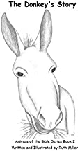 The Donkey's Story (The Animals of the Bible Series)