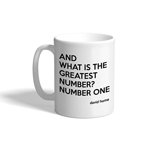 Ceramic Coffee Mug 11 Ounces Quote and What Is The Greatest Number 1 David Hume White Tea Cup Inspirational Design Only