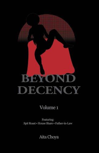 Beyond Decency: Volume 1 (English Edition)