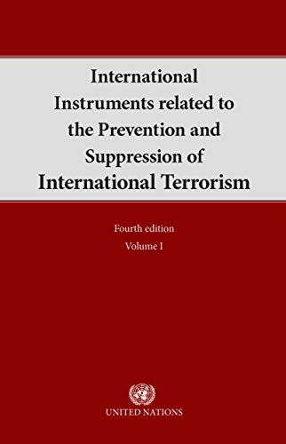 International instruments related to the prevention and suppression of international terrorism: Vol. 1