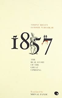 1857: The Real Story of The Great Uprising by Mrinal Pande (2011-01-01)