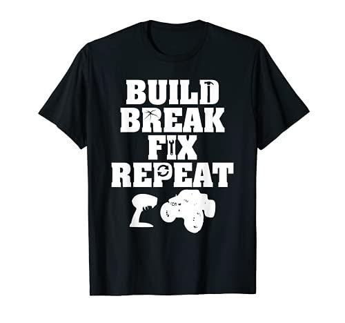 Build Break Fix Wiederholen R/C Autoradio Control Racing T-Shirt